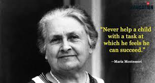 Remembering Maria Montessori On Her 40th Birth Anniversary 40 Awesome Maria Montessori Quotes
