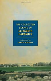 the millions a sense of sensibility on the collected essays of a review of elizabeth hardwick is almost obliged to begin the following facts 1 she was born in kentucky in 1916 and moved to manhattan in the early