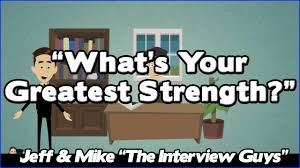 job interview questions what is your greatest strength job interview questions what is your greatest strength