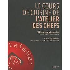 Livre Le Cours De Cuisine De Latelier Des Chefs Ma Cuisine Fait
