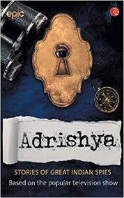 adrishya stories of great indian spies paperback 31 jul 2018