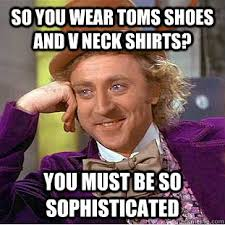 toms and v necks wonka sophisticated memes | quickmeme via Relatably.com