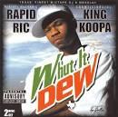 Whut It Dew: The Album
