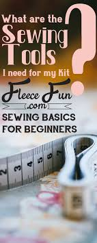 i love this simple straightforward advice for must have sewing tools nothing fancy but a
