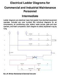 electrical ladder diagrams for commercial and industrial maintenance electrical ladder diagrams for commercial and industrial maintenance personnel intermediate by brittian l w