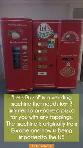 "Lets Pizza Vending Machine Best Let's Pizza"" Is A Vending Machine That Needs Just 48 Minutes To"