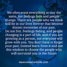Lessons Learned In Lifefeelings Fade And People Change Lessons