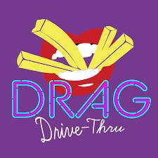 Drag Drive-Thru