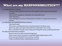 the extended essay workshop ppt  4 what are my responsibilities it is required that students choose a topic that fits into one of the subjects on the approved extended essay list