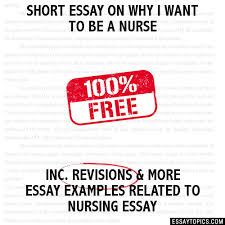 essay on why i want to be a nurse short essay on why i want to be a nurse