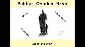 Ovid Biografie Und Werk Publius Ovidius Naso Metamorphosen Ars Amatoria