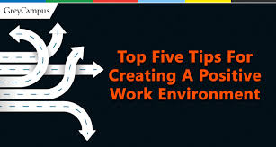 Positive Work Environment Quotes Simple Top Five Tips For Creating A Positive Work Environment Project