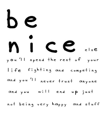 Be Nice Quotes Mesmerizing 48 Best Niceness Quotes And Sayings