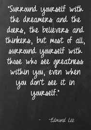 Surround Yourself With The Dreamers And The Doers Best of Yes Good For The Soul Cool Quotes Real Life Inspiration