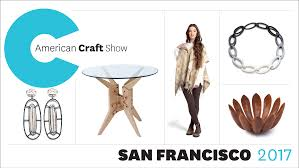 Craft American Craft Show San Francisco 2017 American Craft Council