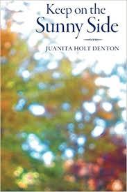 Keep on the Sunny Side: Denton, Juanita Holt: 9781493553617: Amazon.com:  Books