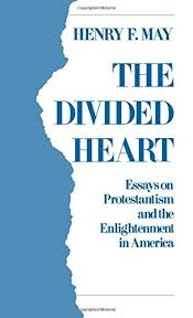 the divided heart essays on protestantism and the enlightenment the divided heart essays on protestantism and the enlightenment in america