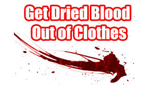 how to get dried blood out of clothes