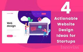 Latest Website Design Ideas 4 Actionable Website Design Ideas For Startups