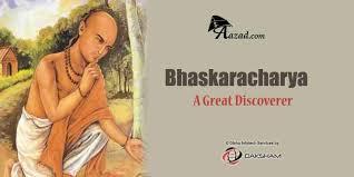bhaskaracharya a great discoverer before common era bhaskaracharya a great discoverer 1114 1183 before common era