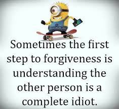 Quotes About Forgiveness Adorable The First Step To Forgiveness Funny Minion Quote Pictures Photos