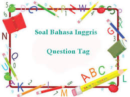 Soal bahasa inggris tentang kitchen beserta jawaban. 100 Soal Bahasa Inggris Question Tag Dan Kunci Jawaban Juragan Les