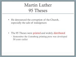 the reformation lesson ppt  martin luther 95 theses he denounced the corruption of the church especially the of