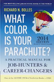 what color is your parachute a practical manual for job 2014 a practical manual for job hunters and career changers richard n bolles 9781607743620 com books