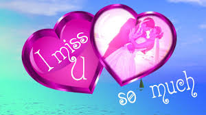 i miss you my love video messages
