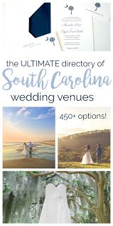 the ultimate directory of south carolina wedding venues palmetto state weddings
