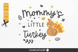 Weekly free svg cut file diy craft inspirations & videos click this link for more. Svg Thanksgiving Mommy S Little Turkey Graphic By Chonnieartwork Creative Fabrica