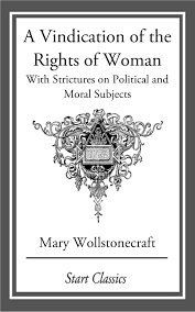 mary wollstonecraft a vindication of the rights of women essays mary wollstonecraft a vindication of the rights of women essays