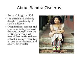 the house on mango street 3 about sandra cisneros