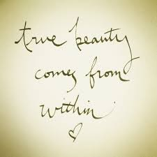 Quotes About True Beauty That Comes From Within Best Of Quotes About Beauty Within 24 Quotes