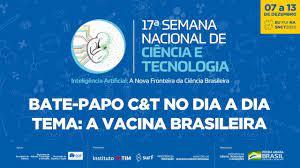 Bate-Papo C&T no Dia a Dia - A Vacina Brasileira - YouTube