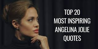 Angelina Jolie Quotes On Beauty Best of Top 24 Most Inspiring Angelina Jolie Quotes Goalcast