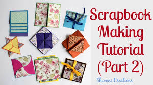 How To Design A Scrapbook How To Make Scrapbook Pages 9 Different Cards Ideas Diy Scrapbook Tutorial Part Two
