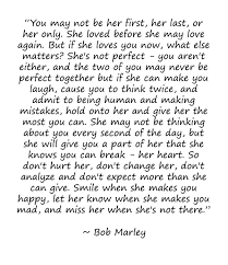 Bob Marley Love Quotes Enchanting Bob Marley Quotes On Love You May Not Be Her First