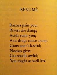 rsum dorothy parker To life and all its supposed glory;