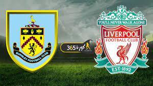 مشاهدة مباراة ليفربول وبيرنلي بث مباشر اليوم في الدوري الإنجليزي