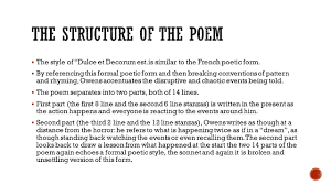 "dulce et decorum by wilfred owen ppt video online  the style of ""dulce et decorum est is similar to the french poetic form by referencing this formal poetic form and then breaking conventions of pattern and"