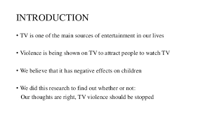 effects of tv violence on children research presentation effects of tv violence on children umaid khan raja abdar rahman muhammad qasim baig 2