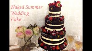 How To Make A Naked Summer Wedding Cake Youtube