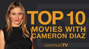 Top 10 Cameron Diaz Movies - YouTube