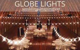 lighting ideas for weddings. Globe String Lights Wedding Lighting Ideas \u0026 Inspiration For Weddings I