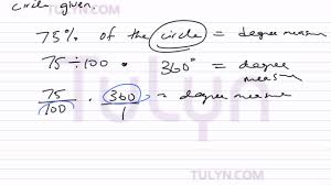 Converting From Percentage Of A Circle To Degree Angle Measure 2