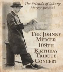Tickets Johnny Mercers 109th Birthday Bash Sold Out