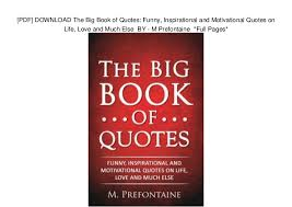 PDF] DOWNLOAD The Big Book Of Quotes Funny Inspirational And Motiv Impressive Life Inspirational Images Download