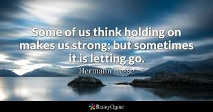 Quotes About Letting Someone Go Mesmerizing Letting Go Quotes BrainyQuote