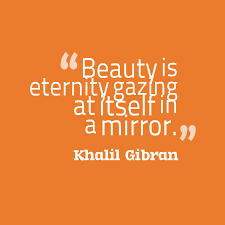 Mirror Beauty Quotes Best of Picture Khalil Gibran Quotes About Beauty